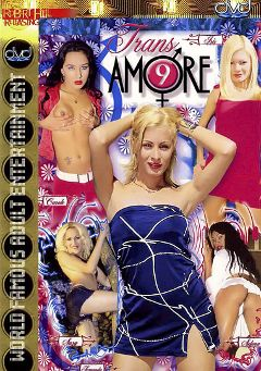 "Adult entertainment movie ""Trans Amore 9"". Produced by Robert Hill Releasing Co.."