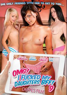 OMG I Fucked My Daughter's BFF 9, starring Lacey Lay, Carmen Callaway, Olivia Wilder, Layla Adams and Liv Revamped, produced by Devil's Film and Devils Film.