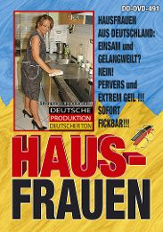 """Just Added presents the adult entertainment movie """"Hausfrauen 491""""."""