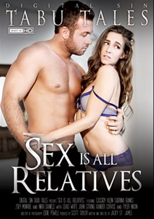 Sex Is All Relatives, starring Cassidy Klein, Chad White, Tyler Nixon, Zoey Monroe, Sabrina Banks, Xander Corvus, Nikki Daniels and John Strong, produced by Digital Sin.