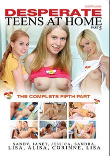 Desperate Teens At Home 5, starring Corinne B., Jessica Neight, Meddie Mills, Iwia, Abby Byens, Dulsineya, Lara Page and Janet, produced by Club Seventeen.
