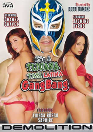 It's A Tijuana Taxi Latina GangBang, starring Jasmine Byrne, Chanel Chavez, Luissa Rosso and Saphire Rae, produced by Demolition Pictures.