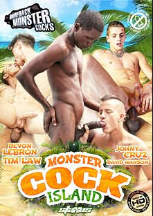 Monster Cock Island, starring David Hanson, Devon Lebron, Tim Law, Johnny Cruz, Manuel Emilio, Lloyd Goldwyn, Felipe Esquivel and Adrian Rivers, produced by Staxus and Bareback Monster Cocks.