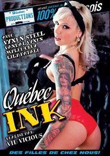 Quebec Ink, starring Vyxen Steel, Frank Furthur, Mylee Cruz, Lily Fatale, Gabriel Lenfant and Vandal Vixen, produced by Quebec Productions.