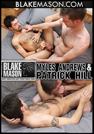 Myles Andrews And Patrick Hill, starring Patrick Hill and Myles Andrews, produced by Blake Mason and PornPlays.