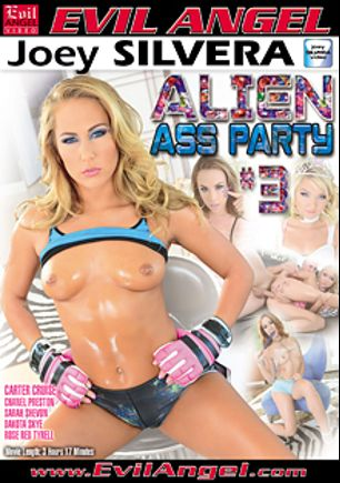 Alien Ass Party 3, starring Dakota Skye, Carter Cruise, Chanel Preston, Rose Red Tyrell, Jessy Jones, Sarah Shevon, Will Powers and Joey Silvera, produced by Evil Angel and Joey Silvera Video.