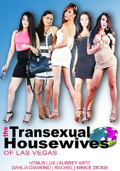 "Adult entertainment movie ""The Transsexual Housewives Of Las Vegas"" starring Nikki Dickie, Aubrey Kate & Dahlia Diamond. Produced by CX WOW Production."
