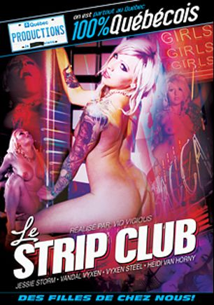 Le Strip Club, starring Heidi Von Horny, Jessie Storm, Vyxen Steel, Vandal Vixen and Gabriel Lenfant, produced by Quebec Productions.