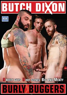 Burly Buggers, starring Alfie Stone, Alex Marte, Scott Hunter, Damian Gomez, Roberto La Corte, Conner Habib, Tony Greco, Thierry Lamasse and Marco Van, produced by Uk Naked Men and Butch Dixon.