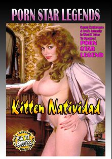 Porn Star Legends: Kitten Natividad, starring Kitten Natividad, Russ Meyer, Candy Samples and Ron Jeremy, produced by Golden Age Media.