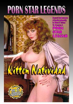 "Adult entertainment movie ""Porn Star Legends: Kitten Natividad"" starring Kitten Natividad, Russ Meyer & Candy Samples. Produced by Golden Age Media."