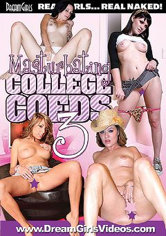 "Adult entertainment movie ""Masturbating College Coeds 3"". Produced by Dream Girls."
