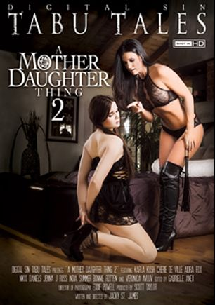 A Mother Daughter Thing 2, starring Jenna J. Ross, India Summer, Aidra Fox, Karla Kush, Bonnie Rotten, Cherie DeVille, Nikki Daniels and Veronica Avluv, produced by Digital Sin.
