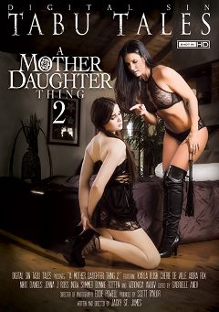 "Adult entertainment movie ""A Mother Daughter Thing 2"" starring Jenna J. Ross, India Summer & Aidra Fox. Produced by Digital Sin."