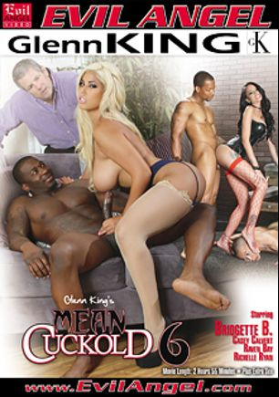 Mean Cuckold 6, starring Raven Bay, Bridgette B., Rob Piper, Dominik Kross, Isiah Maxwell, Bobby Blam, Casey Calvert, Dirk Huge, Ryan McLane, Eric Jover, Jimmy Broadway and Richelle Ryan, produced by Mean Bitch Productions - Evil Angel and Evil Angel.