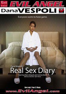 Dana Vespoli's Real Sex Diary, starring Dana Vespoli, Adriana Chechik, Tyler Nixon and James Deen, produced by Dana Vespoli and Evil Angel.