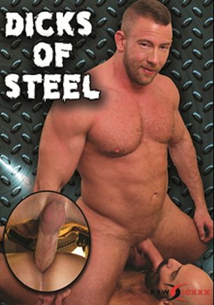 Dicks Of Steel, starring Shay Michaels, Adam Russo, David Lambert, Rocco Steele, Owen Powers, Brad Kalvo, Christian Matthews and Dylan Saunders, produced by Alpha One Media and RawJOXXX.