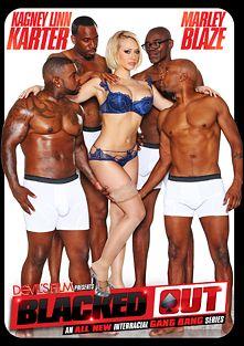Blacked Out, starring Kagney Linn Karter, Marley Blaze, Jovan Jordan, Isiah Maxwell, Rico Strong, Tee Reel and Sean Michaels, produced by Devils Film and Devil's Film.