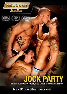 Jock Party, starring Samuel O'Toole, Parker London, Rod Daily, Tyler Torro, Brec Boyd, Christopher Daniels, Paul Wagner, Vince Ferelli, Christian Wilde, DJ and Tommy D, produced by Next Door Studios.