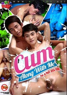 Cum Along With Me, starring App, New (m), Benz (m), Arthur, Kim (m), Ray, Pat, Joe (m), Lee (m) and Oliver, produced by CJXXX, Gay Asian Twinkz and AsiaBoy.
