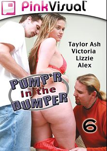 Pump 'R In The Dumper 6, starring Taylor Ash, Lizzie (f), Alex (f) and Victoria, produced by Pink Visual.