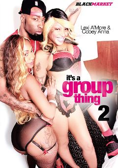 "Adult entertainment movie ""It's A Group Thing 2"" starring Cobeyanna, Lexi Amor & Destiny Blaze. Produced by Black Market Entertainment."