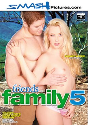 Friends And Family 5, starring Samantha Rone, Codi Lewis, Alaina Kristar, Miley Mae, Richie's Brain, Allison Moore, Dane Cross and Jake Taylor, produced by Smash Pictures.