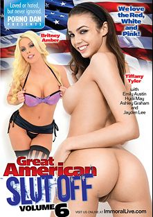 The Great American Slut Off 6, starring Britney Amber, Tiffany Tyler, Emily Austin, Hydii Mae, Jayden Lee, Ashley Graham and Porno Dan, produced by Porno Dan Presents and Immoral Productions.