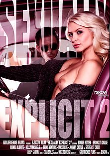 Sexually Explicit 2, starring Anikka Albrite, Brooklyn Chase, Bonnie Rotten, Holly Michaels, Bruce Venture, Johnny Castle, Mick Blue and Steven St. Croix, produced by Skow and Girlfriends Films.