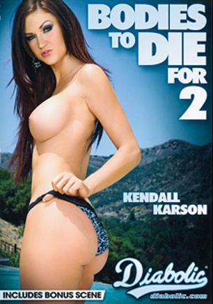 Bodies To Die For 2, starring Kendall Karson, Alison Faye, Chad Alva, Violet Monroe, Amy Brooke, Tommy Pistol, Will Powers and Anthony Rosano, produced by Diabolic Digital.