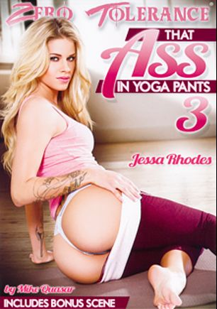That Ass In Yoga Pants 3, starring Jessa Rhodes, Maddy O'Reilly, Kara Price, Bill Bailey, Will Powers, Derrick Pierce, Claire Robbins and Mark Wood, produced by Zero Tolerance.