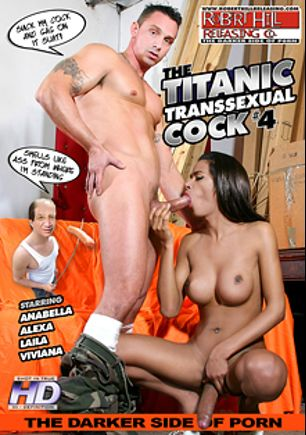 The Titanic Transsexual Cock 4, starring Anabelle (o), Viviane (o), Alexa (o) and Laila (o), produced by Robert Hill Releasing Co..