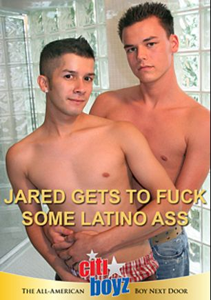 Jared Gets To Fuck Some Latino Ass, starring Jared, produced by CitiBoyz.