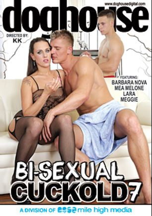 Bi-Sexual Cuckold 7, starring Lara Lorenzo, Barbara Nova, Mea Melone, Meggie, Dick Keissie, Ray Cutler, Paul Fresh, Zack Hood, Mark Brown, Georgio Black and Denis Reed, produced by Mile High Media and Doghouse Digital.