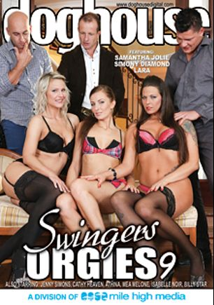 Swingers Orgies 9, starring Lara Lorenzo, Samantha Jolie, Simony Diamond, Thomas J., Lola Wan, Jenny Simons, Billie Star, Athina, Mea Melone, Cathy Heaven, Thomas Crown, Denis Reed, Neeo, Thomas Lee and George Uhl, produced by Mile High Media and Doghouse Digital.