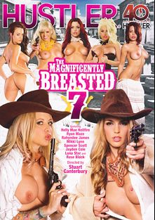 The Magnificently Breasted 7, starring Ryan Ryans, Rahyndee James, Luna Star, Spencer Scott, Helly Mae Hellfire, Jayden Cole, Mikki Lynn, Rose Black, Bill Bailey and Billy Glide, produced by Hustler.