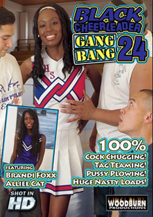 Black Cheerleader Gang Bang 24, starring Alliee Cat, Brandi Fox and Eric Jover, produced by Woodburn Productions.