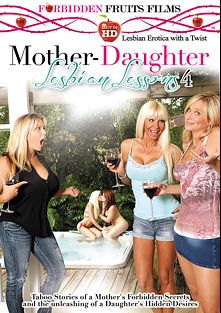 Mother-Daughter Lesbian Lessons 4, starring Halle Von, Kimber Wood, Amber Lynn Bach, Kasey Storm and Jodi West, produced by Forbidden Fruits Films.