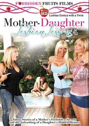 Mother-Daughter Lesbian Lessons 4, starring Halle Von, Kimber Wood, Kasey Storm, Jodi West and Amber Lynn Bach, produced by Forbidden Fruits Films.