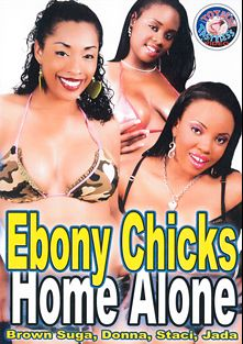 Ebony Chicks Home Alone, starring Jada, Donna, Brown Sugar and Staci, produced by Totally Tasteless Video.