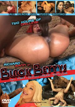 "Adult entertainment movie ""Black Bettys"" starring Destiny Dream, Misti Love & Xena. Produced by Richard Mann Productions."
