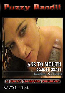Puzzy Bandit 14: Ass To Mouth, starring Scarlet Secret and Jonathan Jordan, produced by Puzzy Bandit.