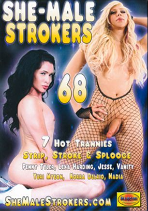 She-Male Strokers 68, starring Lexa Harding, Penny Tyler, Korra Del Rio, Yuri Myeon, Nadia (o), Jesse (o) and Vanity, produced by Mancini Productions.