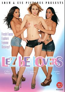 Lez Be Lovers, starring Jasmine Caro, Chloe Amour, Courtney Shea, Kierra Wilde, Abby Cross, Cindy Starfall, Kendall Karson, Trinity St. Clair, Aleksa Nichole and Jennifer White, produced by Adam & Eve.