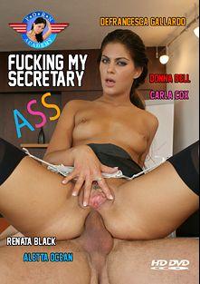 Fucking My Secretary Ass, starring Defrancesca Gallardo, Donna Bella, Aletta Ocean, Renata Black and Carla Cox, produced by Porn Academy.