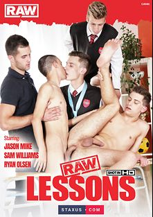 Raw Lessons, starring Sam Williams, Jason Mike, Ryan Olsen, Richie Hajek, Darko Simic, Alan Benfelen, Ivan Mraz, Jace Reed, Zac Todd and John Smith, produced by Raw and Staxus.