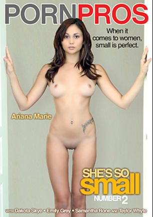 She's So Small 2, starring Ariana Marie, Emily Grey, Samantha Rone, Taylor Whyte, Dakota Skye, Bruce Venture and Johnny Castle, produced by Porn Pros.