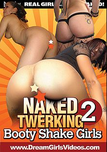 Naked Twerking 2: Booty Shake Girls, produced by Dream Girls.