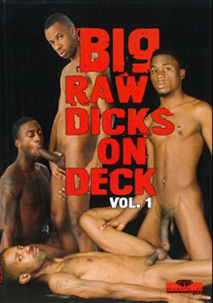 Big Raw Dicks On Deck, starring Lojan Reeves, TaetheDoug, Day Day Rockafella, Hot Rod, Rock *, Kristian, AJ and Dylan, produced by Rockafellaz Entertainment.