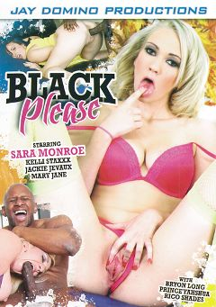 "Adult entertainment movie ""Black Please"" starring Sara Monroe, Kelli Staxxx & Mary Jane. Produced by Jay Domino Productions."